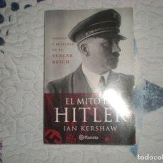Libros de segunda mano: EL MITO DE HILER;IAN KERSHAW;CRÍTICA 2011. Lote 150114730
