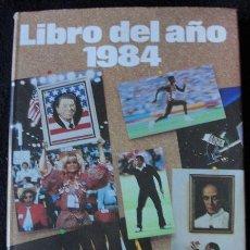 Libros de segunda mano: LIBRO DEL AÑO 1984 - SALVAT EDITORES, 1984 -. Lote 150130658