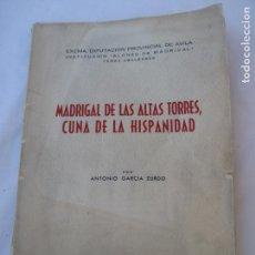 Libros de segunda mano: MADRIGAL DE LAS ALTAS TORRES, CUNA DE LA HISPANIDAD. - AVILA -. Lote 150646178