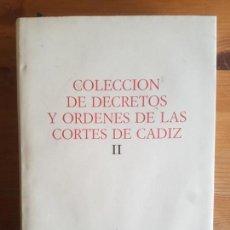 Libros de segunda mano: COLECCIÓN DE DECRETOS Y ÓRDENES DE LAS CORTES DE CÁDIZ, TOMO II CORTES GENERALES. (1987). Lote 150798722