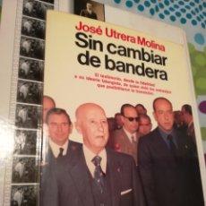 Libros de segunda mano: SLN CAMBIAR DE BANDERA POR JOSÉ UTRERA MOLINA. ESPEJO DE ESPAÑA PLANETA, 1989. Lote 150828346