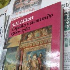 Libros de segunda mano: ESPAÑA Y SU MUNDO. J.H. ELLIOT. Lote 150940816