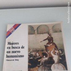 Libros de segunda mano: MUJERES EN BUSCA DE UN NUEVO HUMANISMO - MONSERRAT ROIG - SALVAT - TEMAS CLAVE Nº 60 - 1981. Lote 151022270