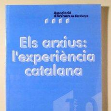 Libros de segunda mano: ELS ARXIUS: L'EXPERIÈNCIA CATALANA - BARCELONA 1995. Lote 151063017