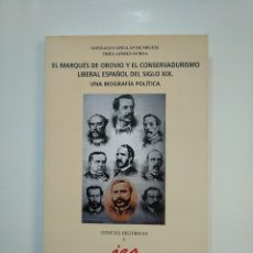 Libros de segunda mano: EL MARQUÉS DE OROVIO Y EL CONSERVADURISMO LIBERAL ESPAÑOL DEL SIGLO XIX. GONZALO CAPELLAN. TDK362. Lote 79702721