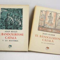 Libros de segunda mano: EL BANDOLERISME CATALÀ, JOAN FUSTER, 1963, 2 TOMOS, AYMÀ, BARCELONA. 25X18,5CM. Lote 151094370