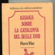 Livres d'occasion: PIERRE VILAR. ASSAIGS SOBRE LA CATALUNYA DEL SEGLE XVIII. ED. CURIAL 1979. Lote 151187118