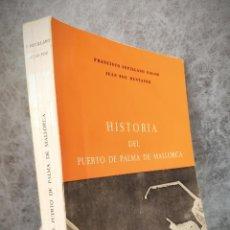 Libros de segunda mano: HISTORIA DEL PUERTO DE PALMA DE MALLORCA -FRANCISCO SEVILLANO Y JUAN POU - 1974. Lote 151416654