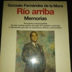 Libros de segunda mano: RÍO ARRIBA MEMORIAS. GONZALO FERNÁNDEZ DE LA MORA. ESPEJO DE ESPAÑA. EDITORIAL PLANETA. PREMIO 1995.. Lote 151417340