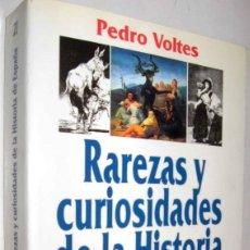 Libros de segunda mano: RAREZAS Y CURIOSIDADES DE LA HISTORIA DE ESPAÑA - PEDRO VOLTES. Lote 151418530