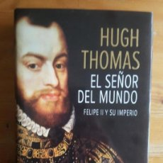 Libros de segunda mano: SEÑAOR DEL MUNDO,EL THOMAS,HUGH PUBLICADO POR PLANETA, ESPAÑA (2013) 602PP. Lote 151419590