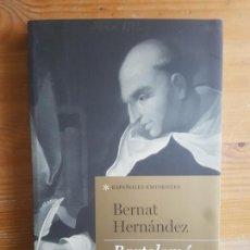 Libros de segunda mano: BARTOLOMÉ DE LAS CASAS HERNANDEZ, BERNAT PUBLICADO POR TAURUS (2015) 326PP. Lote 151420982