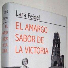 Libros de segunda mano: EL AMARGO SABOR DE LA VICTORIA - LARA FEIGEL - ILUSTRADO. Lote 151422254