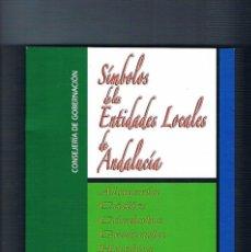 Libros de segunda mano: SIMBOLOS DE LAS ENTIDADES LOCALES DE ANDALUCIA JUNTA DE ANDALUCIA ESCUDOS BANDERAS HIMNOS. Lote 151438894