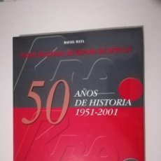 Libros de segunda mano: 50 AÑOS DE HISTORIA 1951-2001 RADIO NACIONAL DE ESPAÑA EN SEVILLA. Lote 151439310
