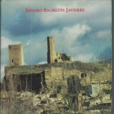 Libros de segunda mano: UNCASTILLO, HISTORIAS DE LA VILLA , POR ISIDORO ESCAGÜES, AÑO 2001, 351 PÁG.. Lote 151456602
