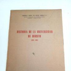Libros de segunda mano: HISTORIA DE LA UNIVERSIDAD DE DEUSTO (1886-1961) - CARMELO SAENZ DE SANTA MARÍA - FIRMADO - 1962 -. Lote 151490086
