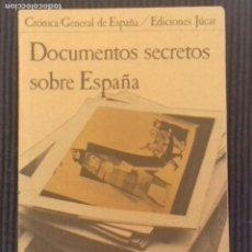 Libros de segunda mano: DOCUMENTOS SECRETOS SOBRE ESPAÑA. CRONICA GENERAL DE ESPAÑA. EDICIONES JUCAR 1979.. Lote 151599678