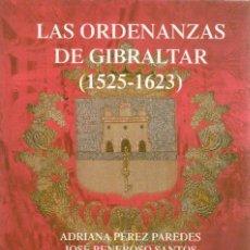 Libros de segunda mano: LAS ORDENANZAS DE GIBRALTAR (1525-1623) / ADRIANA PÉREZ Y OTROS. Lote 151733758
