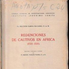 Libros de segunda mano: REDENCIONES DE CAUTIVOS EN ÁFRICA 1723-1725 (M. GARCÍA NAVARRO 1946) SIN USAR. Lote 152023842