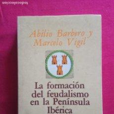 Libros de segunda mano: LA FORMACION DEL FEUDALISMO EN LA PENINSULA IBERICA.ABILIO BARBERO Y MARCELO VIGIL.. Lote 152316198