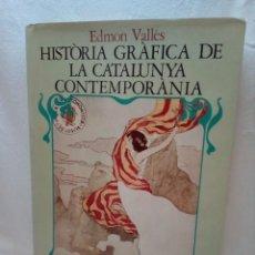 Libros de segunda mano: HISTORIA GRÁFICA DE LA CATALUNYA CONTEMPORÁNIA (EDMON VALLÉS. EDICIONS 62) CONMEMORACIÓN 1474 - 1974. Lote 152322982