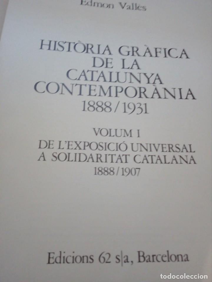 Libros de segunda mano: HISTORIA GRÁFICA DE LA CATALUNYA CONTEMPORÁNIA (EDMON VALLÉS. EDICIONS 62) CONMEMORACIÓN 1474 - 1974 - Foto 7 - 152322982