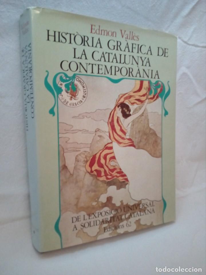 Libros de segunda mano: HISTORIA GRÁFICA DE LA CATALUNYA CONTEMPORÁNIA (EDMON VALLÉS. EDICIONS 62) CONMEMORACIÓN 1474 - 1974 - Foto 23 - 152322982