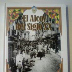 Libros de segunda mano: CTC - EL ALCOY DEL SIGLO XX - CIUDAD 2001 GRUPO Z - RECORRIDO 1901 AL 2000 PROGRESO DE ALCOY- NUEVO. Lote 152670006