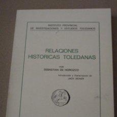 Libros de segunda mano: RELACIONES HISTORICAS TOLEDANAS - TOLEDO 1981. Lote 152675774