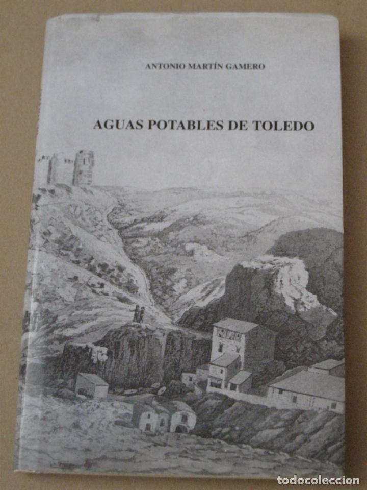 AGUAS POTABLES DE TOLEDO. (Libros de Segunda Mano - Historia Moderna)