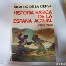 Libros de segunda mano: HISTORIA BASICA DE LA ESPAÑA ACTUAL. Lote 152743182