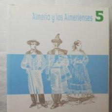 Libros de segunda mano: ALMERIA Y LOS ALMERIENSES , NUMERO 5, LA MINORIA GITANA DE LA PROVINCIA DE ALMERIA DURANTE LA CRISIS. Lote 152919458