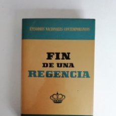 Libros de segunda mano: EPISODIOS NACIONALES CONTEMPORANEOS: TOMO 3 FIN DE UNA REGENCIA (AÑO 1972). Lote 153001174