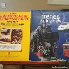 Libros de segunda mano: 100 TRENES DE LEYENDA Y EL CREMALLERA DE MONTSERRAT1892-1957-2 LIBROS--2006--1982. Lote 153059458
