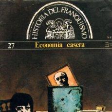 Libros de segunda mano: HISTORIA DEL FRANQUISMO, FASCICULO Nº 27, ECONOMKIA CASERA. Lote 153105434