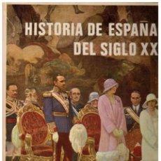 Libros de segunda mano: HISTORIA DE ESPAÑA DEL SIGLO XX. Lote 153176074