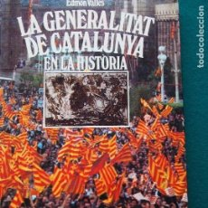 Libros de segunda mano: LA GENERALITAT DE CATALUNYA EN LA HISTÒRIA - EDMON VALLÈS. Lote 153195002