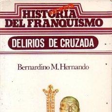 Libros de segunda mano: HISTORIA SECRETA DEL FRANQUISMO - DELIRIOS DE CRUZADA. Lote 153250778