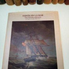 Libros de segunda mano: ESPAÑA EN LA MAR - UNA HISTORIA MILENARIA - JOSÉ IGNACIO GONZÁLEZ-ALLER HIERRO - FIRMADO Y DEDICADO . Lote 153265162