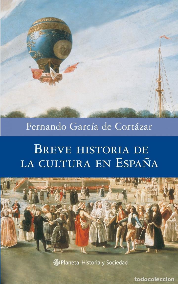 BREVE HISTORIA DE LA CULTURA EN ESPAÑA. FERNANDO GARCÍA DE CORTÁZAR . NUEVO (Libros de Segunda Mano - Historia Moderna)