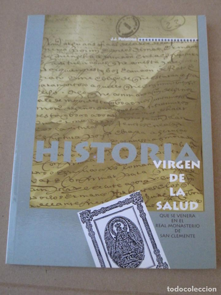 HISTORIA VIRGEN DE LA SALUD - TOLEDO. (Libros de Segunda Mano - Historia Moderna)