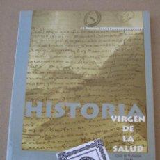 Libros de segunda mano: HISTORIA VIRGEN DE LA SALUD - TOLEDO.. Lote 153543046