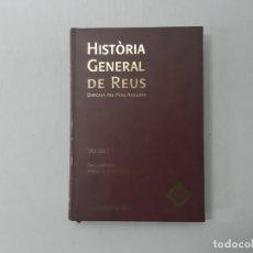 Libros de segunda mano: HISTÒRIA GENERAL DE REUS VOLUM I - ANGUERA, PERE. Lote 153100480
