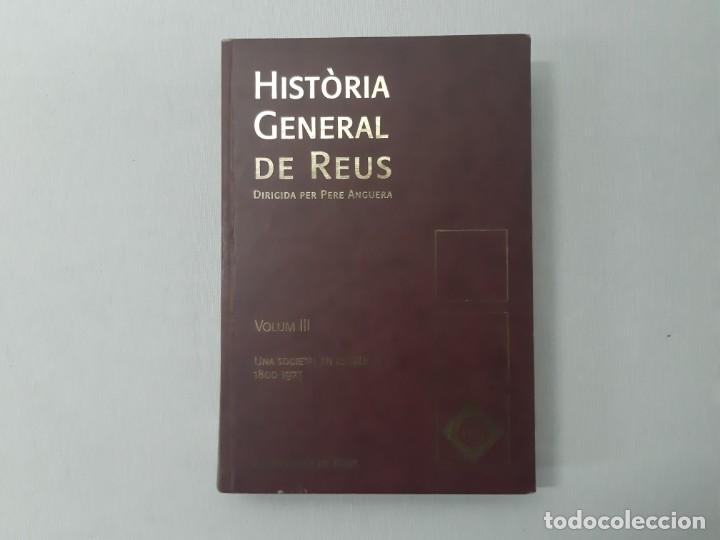 HISTÒRIA GENERAL DE REUS VOLUM III - ANGUERA, PERE (Libros de Segunda Mano - Historia Moderna)