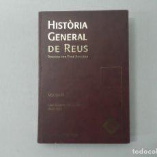 Libros de segunda mano: HISTÒRIA GENERAL DE REUS VOLUM III - ANGUERA, PERE. Lote 153100484