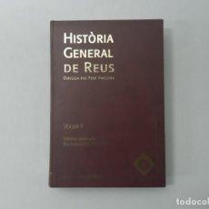 Libros de segunda mano: HISTÒRIA GENERAL DE REUS VOLUM II - ANGUERA, PERE. Lote 153100488