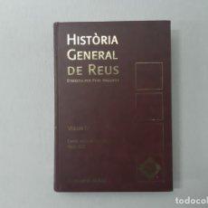 Libros de segunda mano: HISTÒRIA GENERAL DE REUS VOLUM IV - ANGUERA, PERE. Lote 153100492