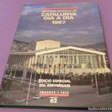 Libros de segunda mano: HISTÒRIA GRÀFICA DE CATALUNYA DIA A DIA 1997 - EDICIONS 62. Lote 154107746
