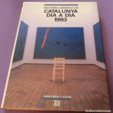 Libros de segunda mano: HISTÒRIA GRÀFICA DE CATALUNYA DIA A DIA 1993 - EDICIONS 62. Lote 154377670